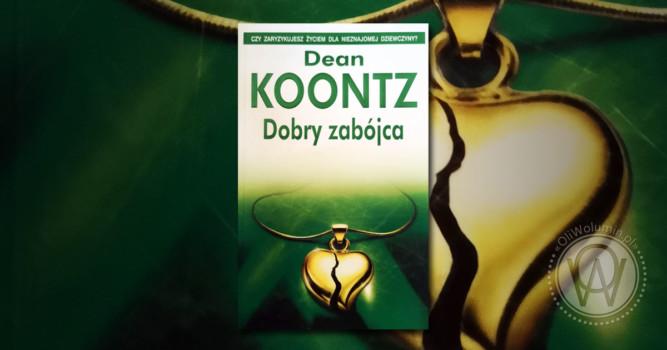 "Recenzja ""Dobry zabójca"" Dean Koontz"