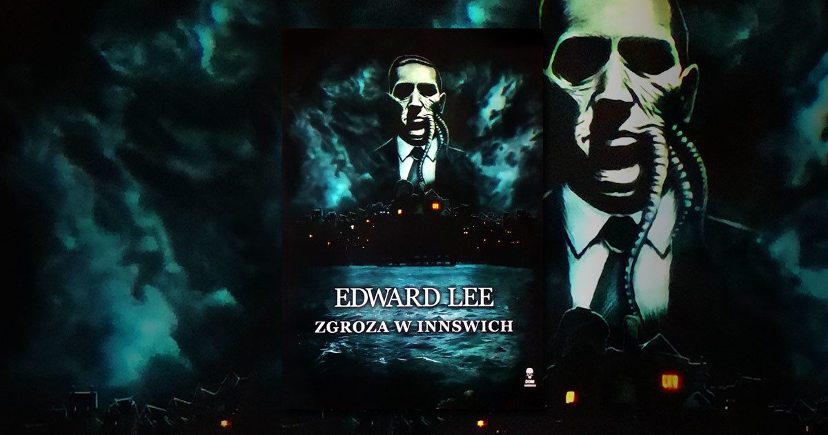 """Recenzja """"Zgroza w Innswich"""" Edward Lee"""