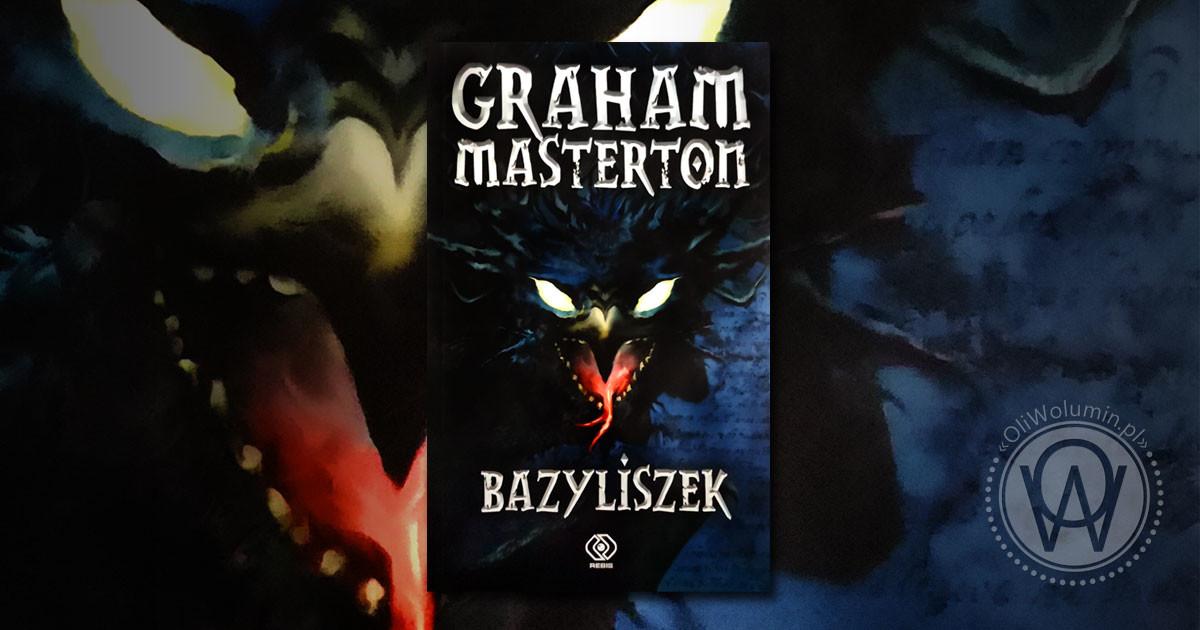 "Recenzja ""Bazyliszek"" Graham Masterton"