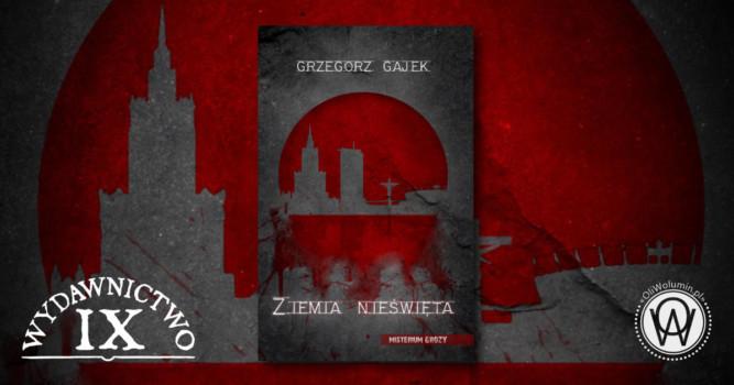 Ziemia nieświęta - Grzegorz Gajek