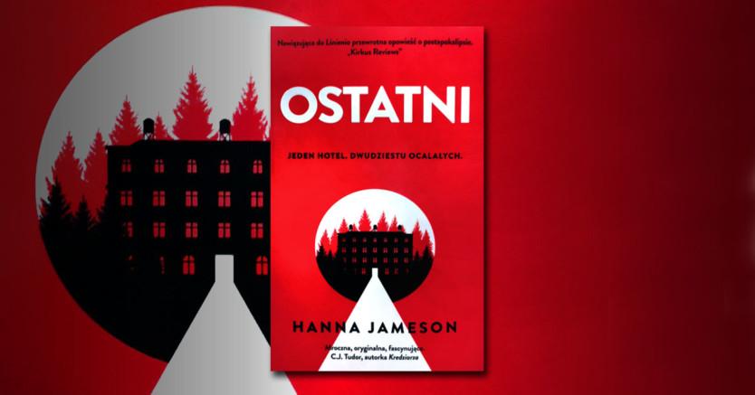 """Recenzja """"Ostatni"""" Hanna Jameson"""