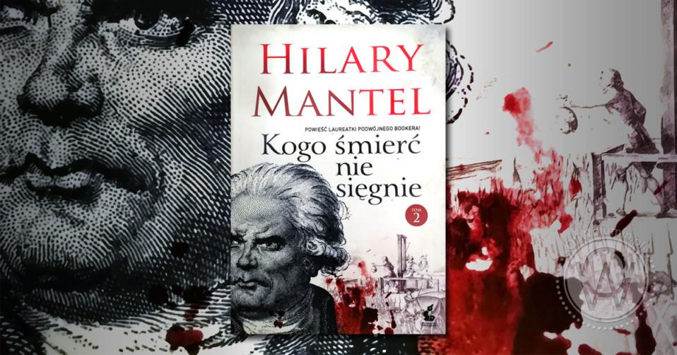 """Recenzja """"Kogo śmierć nie sięgnie"""" Tom 2 Hilary Mantel"""