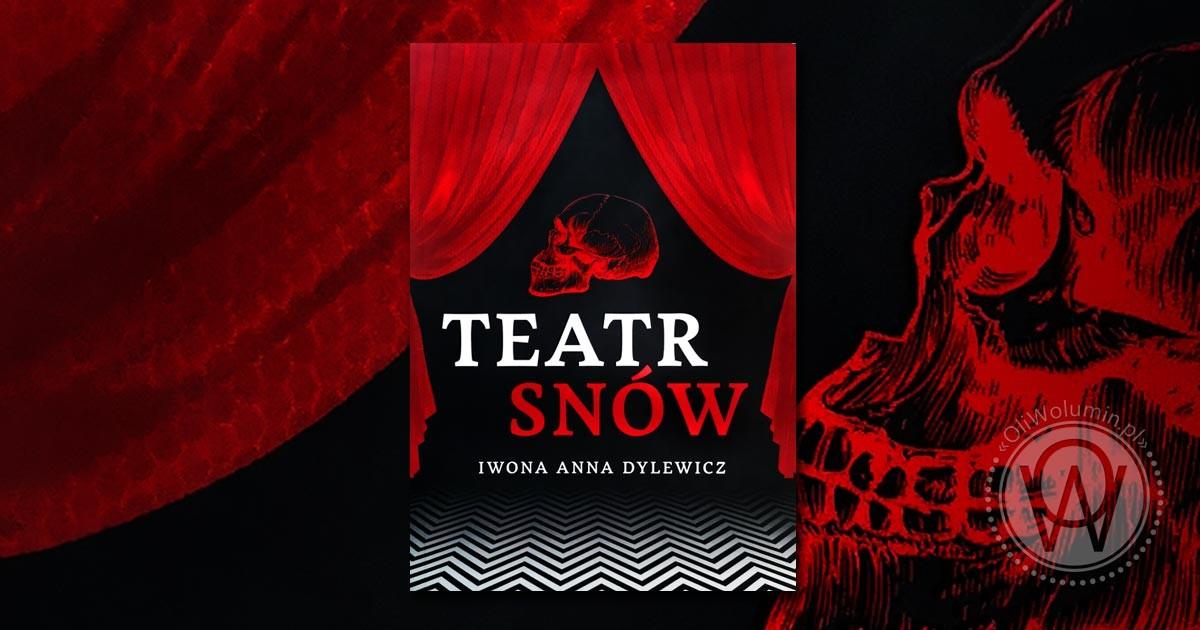 """Recenzja """"Teatr Snów"""" Iwona Anna Dylewicz"""