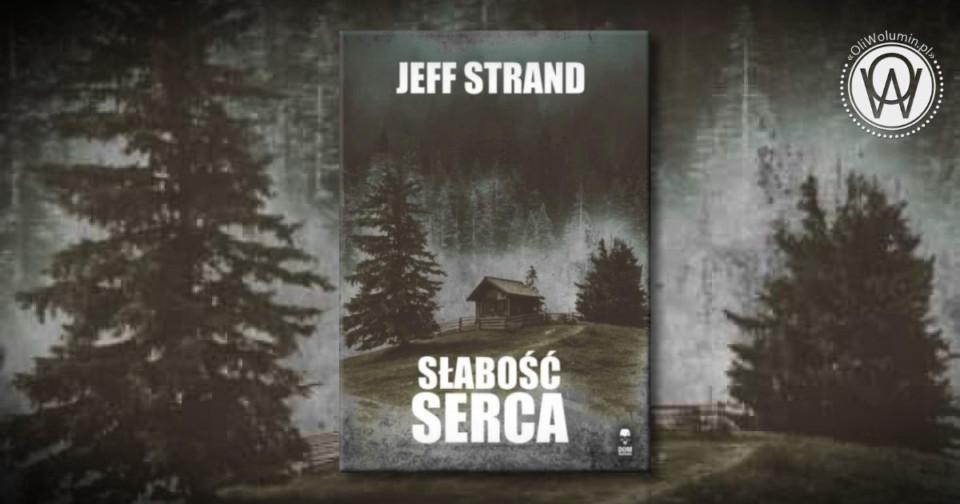 Słabość serca - Jeff Strand