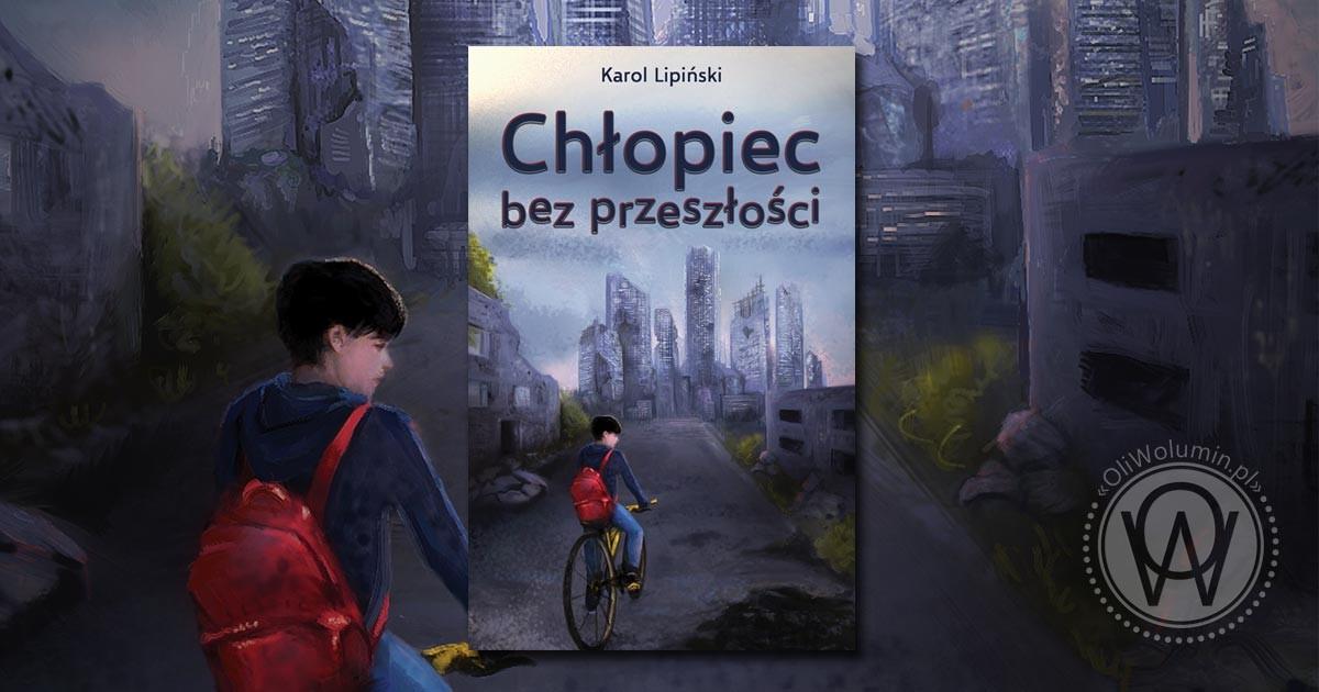 """Recenzja """"Chłopiec bez przeszłości"""" Karol Lipiński"""