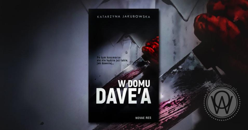 """Recenzja """"W domu Dave'a"""" Katarzyna Jakubowska"""