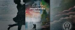"""Recenzja """"Jak zostałam peruwiańską żoną"""" Mia Słowik"""