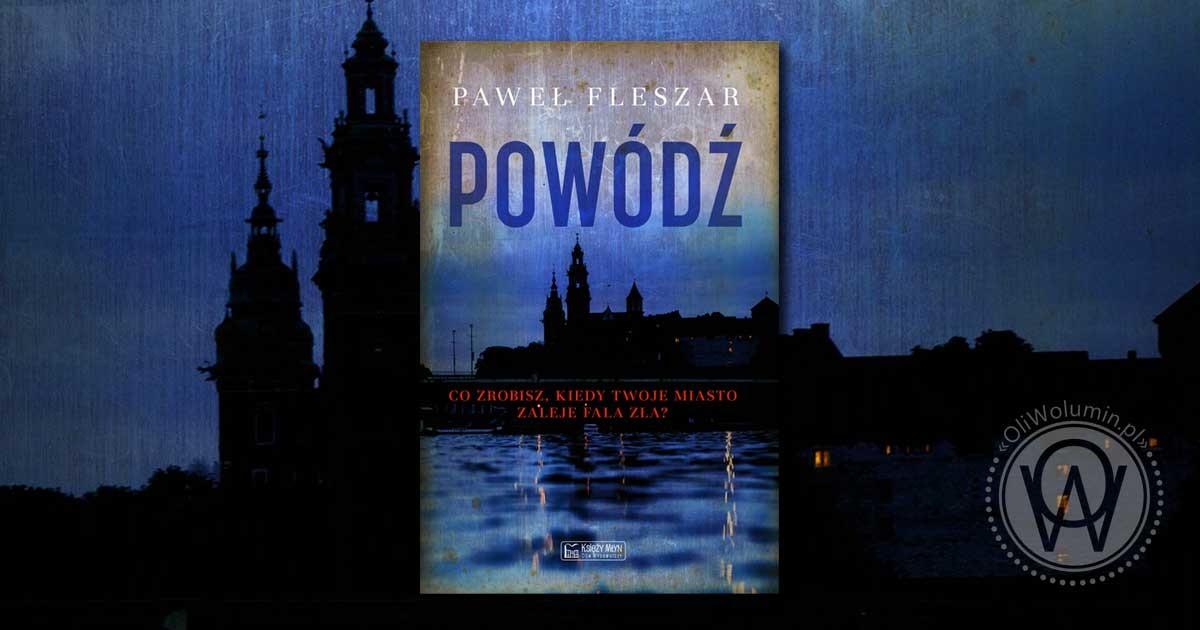 """Recenzja """"Powódź"""" Paweł Fleszar"""