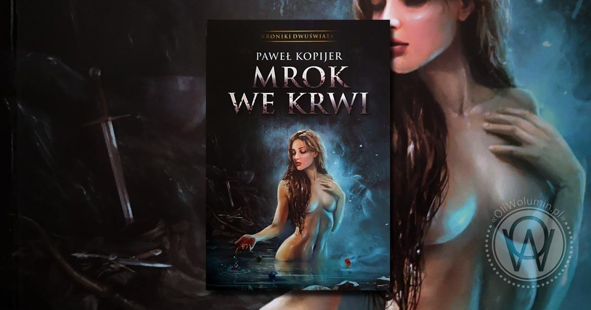 """Recenzja """"Mrok we Krwi"""" Paweł Kopijer"""