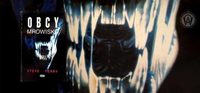 Steve Perry Obcy - Mrowisko