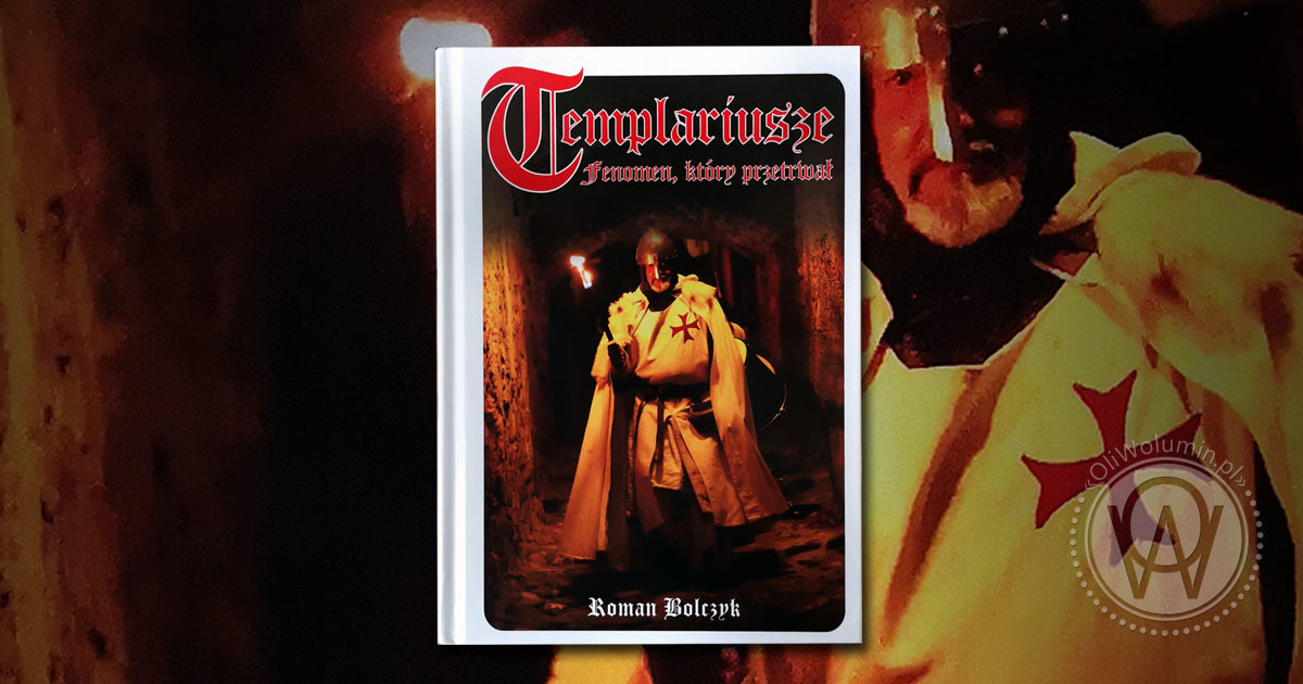 """Recenzja """"Templariusze. Fenomen, który przetrwał"""" Roman Bolczyk"""