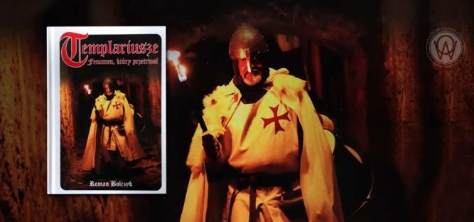 """""""Templariusze. Fenomen, który przetrwał"""" Roman Bolczyk"""