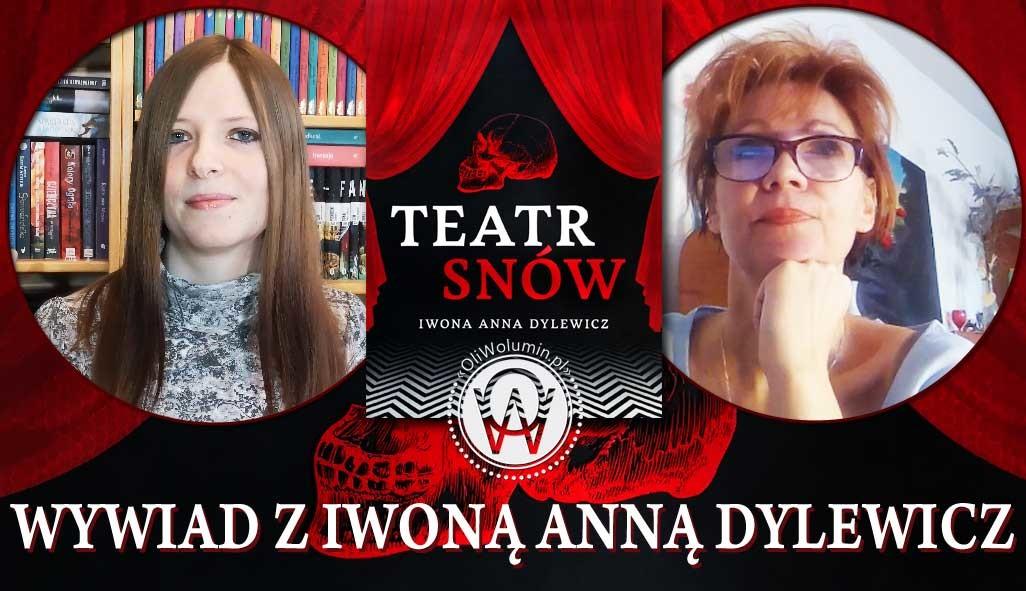 Wywiad Iwona Anna Dylewicz Teatr snów